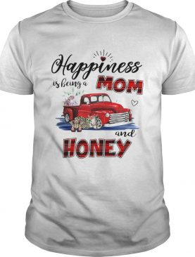 Happiness Is Being A Mom And Honey Car Flower TShirt