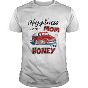 Happiness Is Being A Mom And Honey Car Flower TShirt Unisex