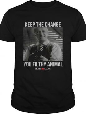 Home ALone keep the change you filthy animal shirt