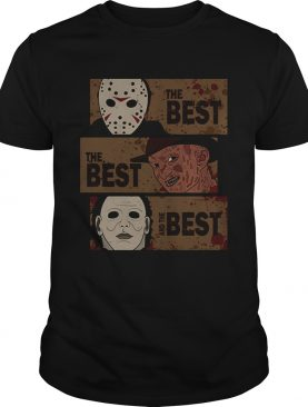 Horror Characters The Best The Best And The Best Shirt