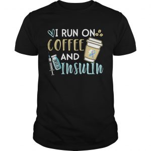 I run on coffee and Insulin  Unisex
