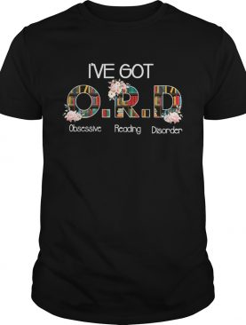Ive Got ORD Obsessive Reading Disorder Funny Book Lover TShirt