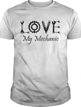 Love My Mechanic shirt