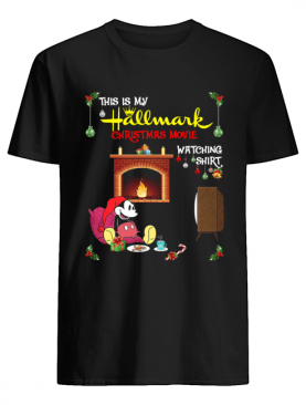 Mickey Mouse this is my hallmark christmas movie watching shirt