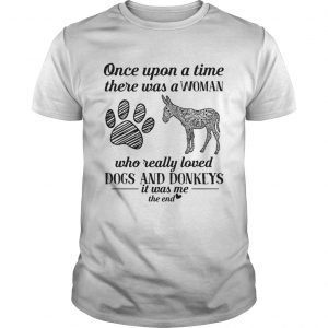 Once upon a time there was a woman who really loved dogs and donkeys  Unisex