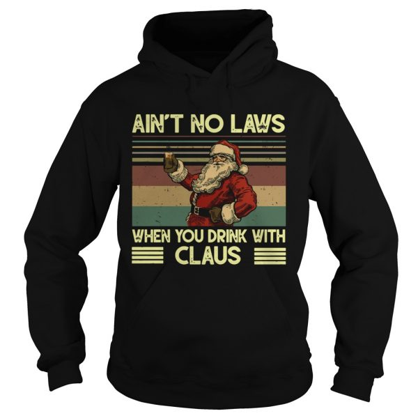Santa Claus Aint no laws when you drink with claus vintage  Hoodie
