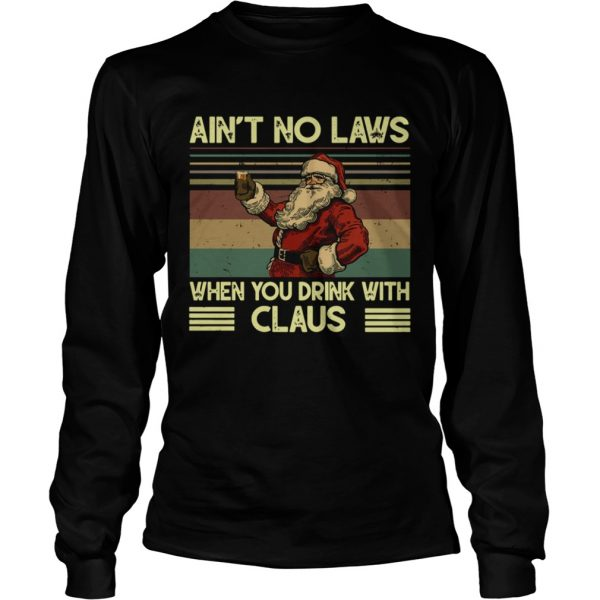 Santa Claus Aint no laws when you drink with claus vintage  LongSleeve