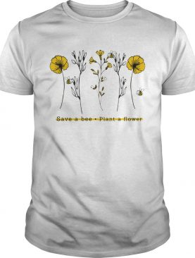 Save A Bee Plant A Flower Gift For Men Women TShirt
