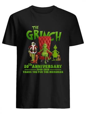 The Grinch 20th anniversary 2000 2020 thank you for the memories shirt