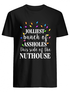 Clark Griswold Christmas Jolliest Bunch Of Assholes This Side Of The Nuthouse shirt