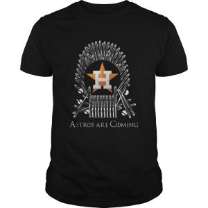 Houston Astros Are Coming Game Of Throne  Unisex