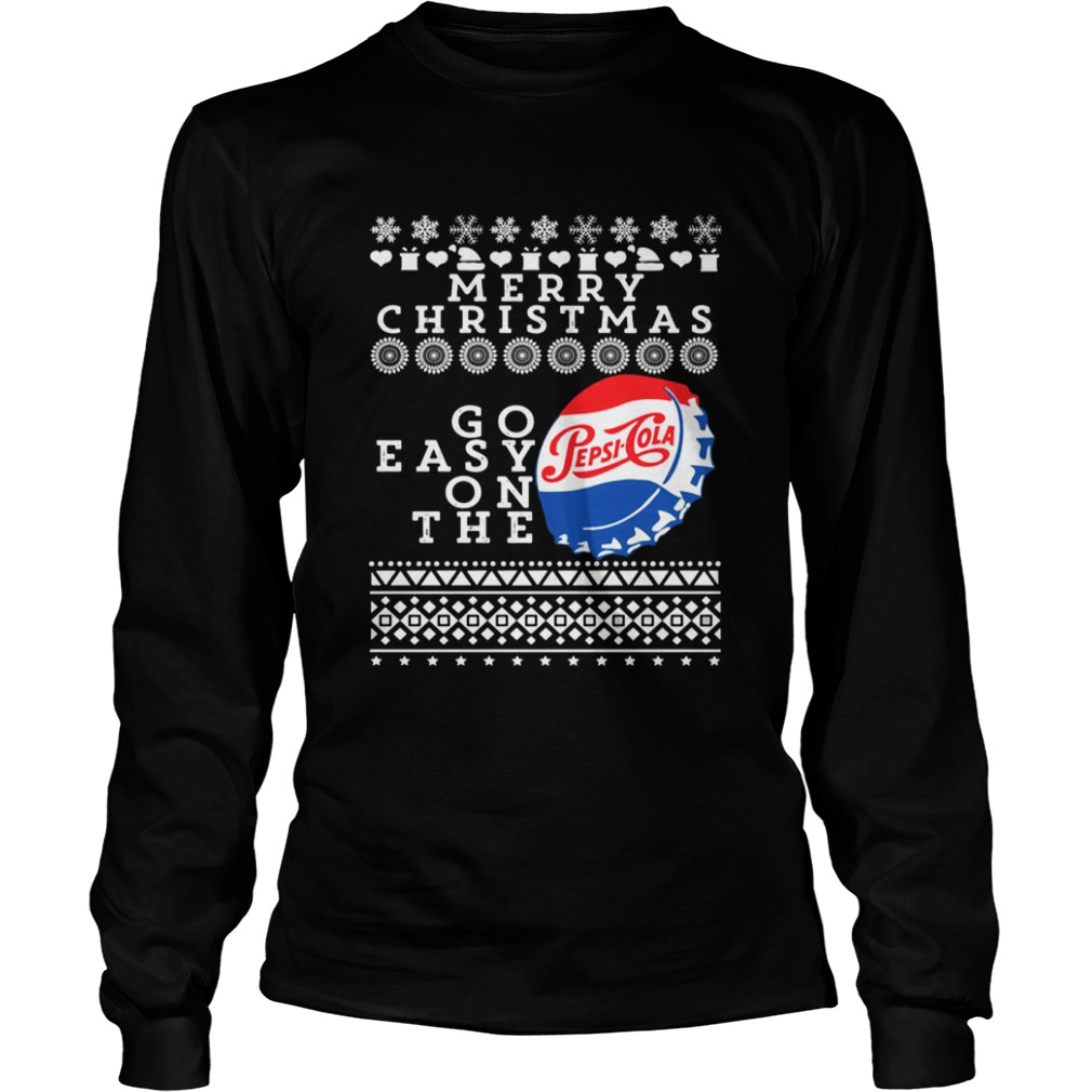 Merry Christmas Go Easy On The Pepsi Cola LongSleeve