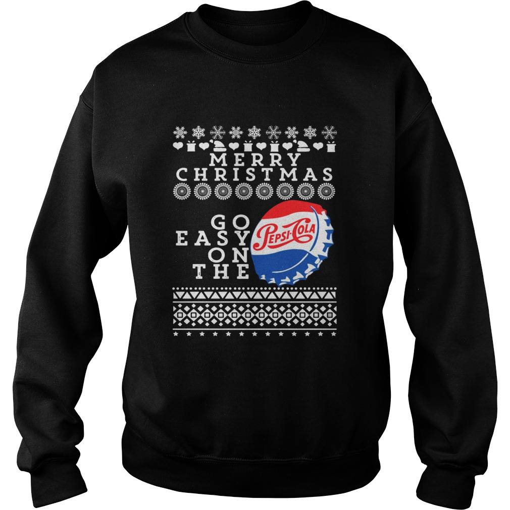 Merry Christmas Go Easy On The Pepsi Cola Sweatshirt