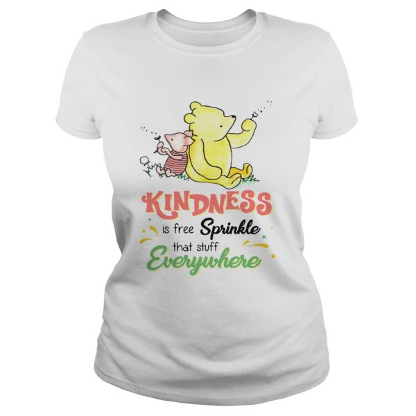 Pooh and Piglet kindness is free sprinkle that stuff everywhere  Classic Ladies