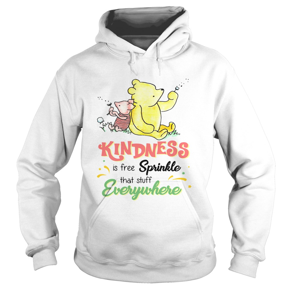 Pooh and Piglet kindness is free sprinkle that stuff everywhere Hoodie