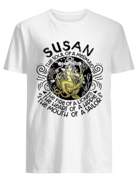 Susan the soul of a mermaid the fire of a lioness shirt