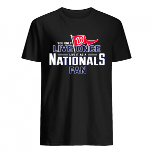 You only live once live it as a Nationals fan  Classic Men's T-shirt