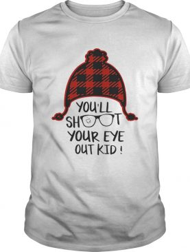 Youll shoot your eye out kid Christmas shirt