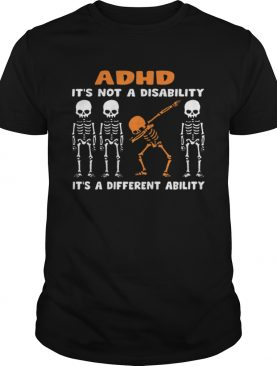 1576495156Dabbing skeleton ADHD it's not a disability different ability shirt