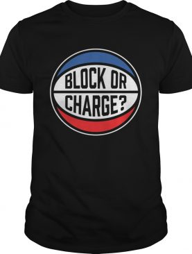 Block Or Charge shirt