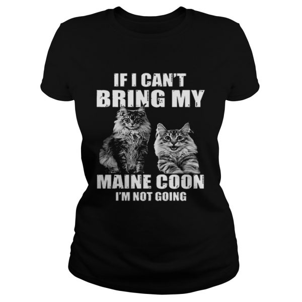 If i cant bring my Maine Coon im not going  Classic Ladies