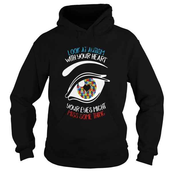 Look at autism with your heart your eyes might miss something  L Hoodie