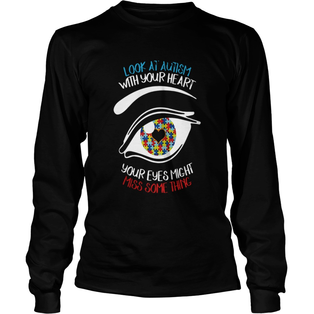 Look at autism with your heart your eyes might miss something L LongSleeve