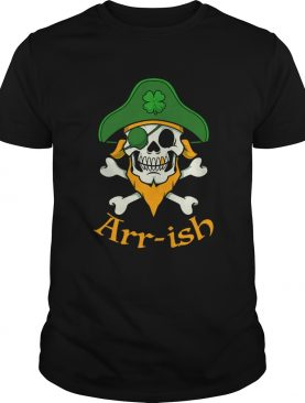 ARRish Funny Irish Pirate Clover Skull Cool St Patricks Day shirt