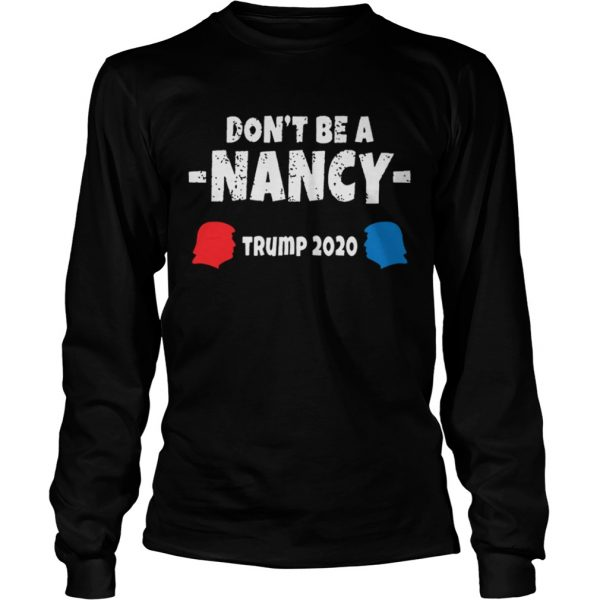 Dont Be A Nancy Vote Trump 2020  LongSleeve