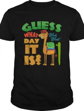 Guess What Day It Is Woot Woot Funny Hump Day Camel shirt