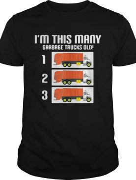 Im This Many Garbage Trucks Old shirt