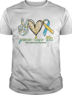 Peace Love T21 Down Syndrome Awareness shirt