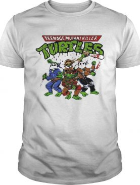 Teenage mutant killer Turtles shirt