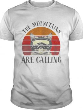 The meowtains are calling vintage shirt