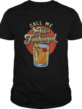 Vintage Whiskey Cocktail Call Me Old Fashioned shirt