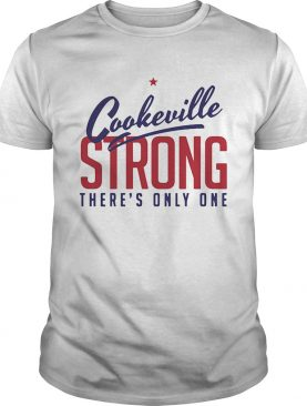 Cookeville Strong Theres Only One shirt