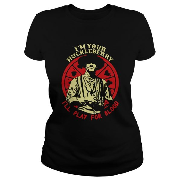 Doc Holliday Im Your Huckleberry Ill Play For Blood  Classic Ladies