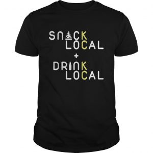 Snack Local Drink Local  Unisex
