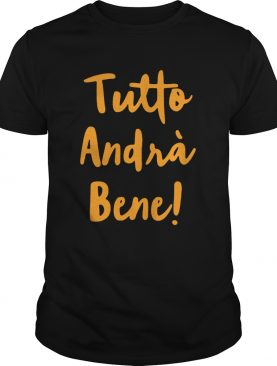Tutto Andr Bene shirt