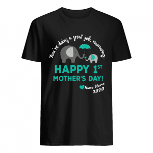You're Doing A Great Job Mummy Happy 1st Mother's Day Name Hare 2020  Classic Men's T-shirt