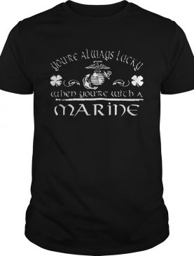 Youre always lucky since 1775 when youre with a Marine St Patrick day shirt