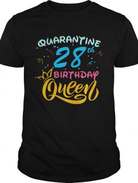 Born in 1992 My 28th Birthday Queen Quarantine Social Distancing Quarantined Birthday shirt