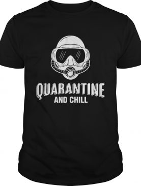 Diver quarantine and chill shirt