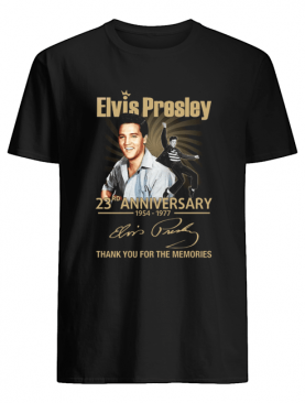 Elvis Presley 23rd Anniversary 1954 1977 Thank You For The Memories shirt