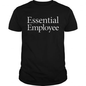 Essential Employee  Unisex