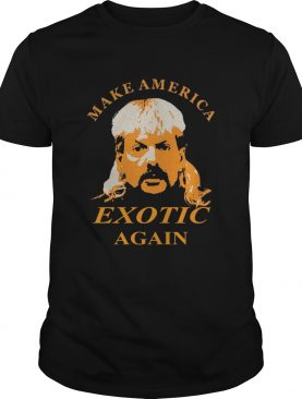 Good Tiger King Make America Exotic Again Joe Exotic shirt