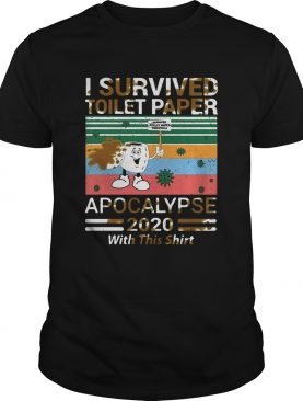 I Survived Toilet Paper Apocalypse 2020 With This shirt