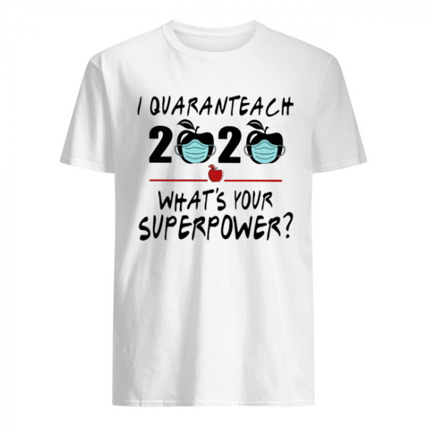 I quaranteach 2020 what's your superpower apple mask covid-19  Classic Men's T-shirt