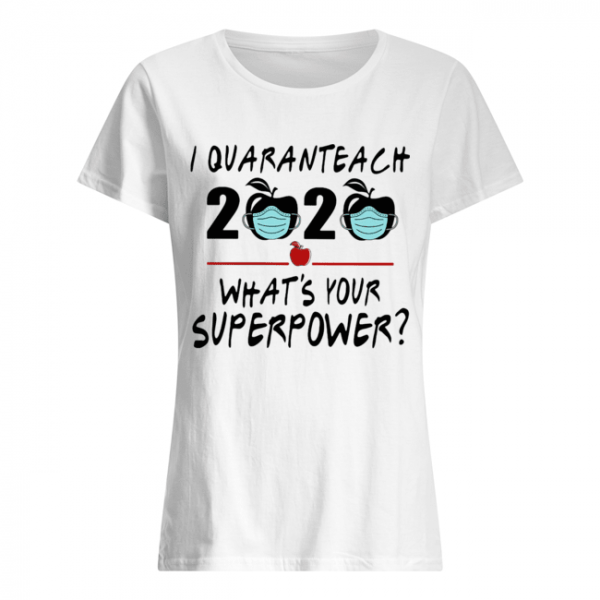 I quaranteach 2020 what's your superpower apple mask covid-19  Classic Women's T-shirt