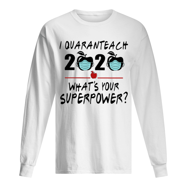 I quaranteach 2020 what's your superpower apple mask covid-19  Long Sleeved T-shirt
